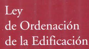 Ley Ordenación Edificación (LOE). Responsabilidades y garantías